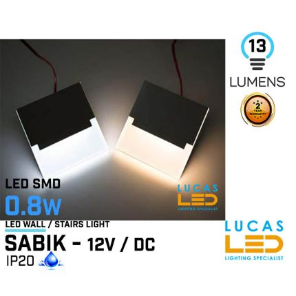 LED Wall / Stairs Lighting -  0.8W - 12V / DC - 13lm - IP20 - recessed - LED SMD - decorative - SABIK